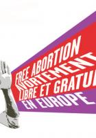 Interdiction de l'IVG?  En Europe, en France, les forces réactionnaires mobilisées contre l'intérêt des femmes