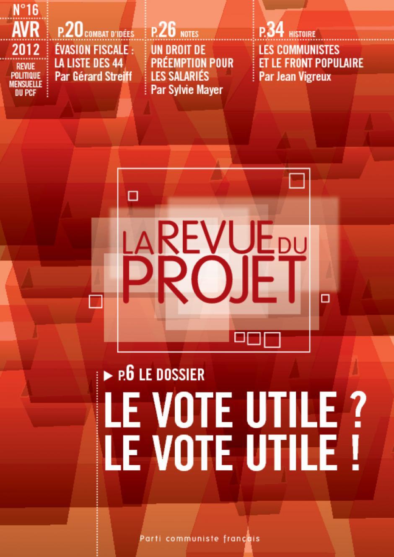 La revue du projet n° 16 : Le vote utile ? Le vote utile !