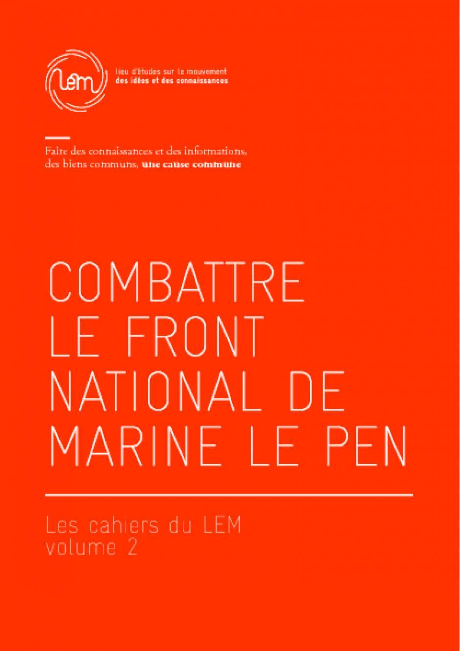 les cahiers du LEM N° 2 : combattre le Front national de Marine Le Pen